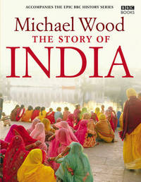The Story of India by Michael Wood image