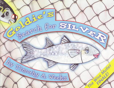 Goldie's Search for Silver by Timothy A. Weeks image