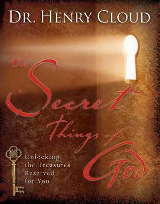 The Secret Things of God by Henry Cloud