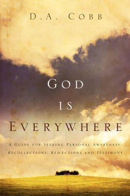 God Is Everywhere by D.A. Cobb
