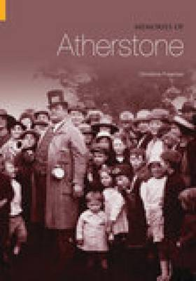 Memories of Atherstone by Carol Freeman