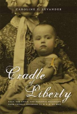 Cradle of Liberty by Caroline Field Levander