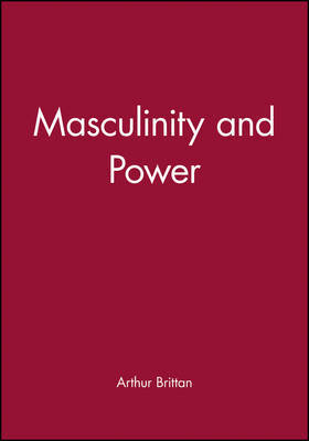 Masculinity and Power by Arthur Brittan image