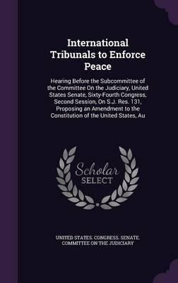 International Tribunals to Enforce Peace