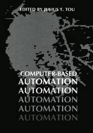 Computer-Based Automation by Julius T. Tou