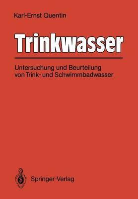 Trinkwasser: Untersuchung Und Beurteilung Von Trink- Und Schwimmbadwasser by Irmgard Alexander