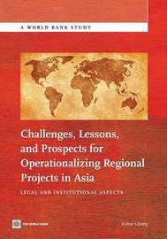 Challenges, Lessons, and Prospects for Operationalizing Regional Projects in Asia by Kishor Uprety