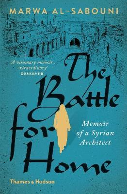 The Battle for Home by Marwa Al-Sabouni