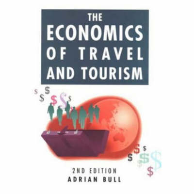 The Economics of Travel & Tourism by Adrian Bull image