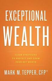Exceptional Wealth by Mark Tepper
