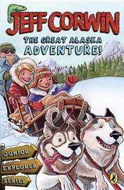 The Great Alaska Adventure! by Jeff Corwin image
