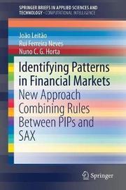 Identifying Patterns in Financial Markets by Joao Leitao