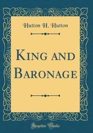 King and Baronage (Classic Reprint) by Hutton H Hutton image
