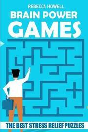 Brain Power Games by Rebecca Howell