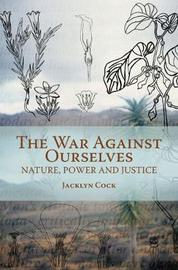 War Against Ourselves by Jacklyn Cock image