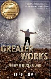 Greater Works by Jeff Lowe