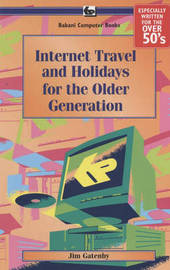 Internet Travel and Holidays for the Older Generation by James Gatenby image