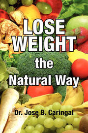 Lose Weight the Natural Way by Dr. Jose B. Caringal image
