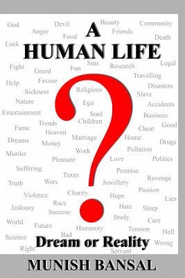 "A Human Life ""Dream or Reality"" by Munish Bansal"