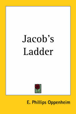Jacob's Ladder by E.Phillips Oppenheim