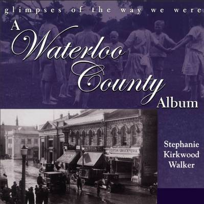 A Waterloo County Album by Stephanie Kirkwood Walker image
