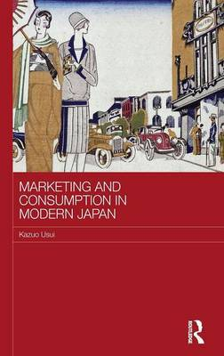 Marketing and Consumption in Modern Japan by Kazuo Usui image