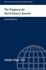 The Prospects for North Korea Survival by David Reese
