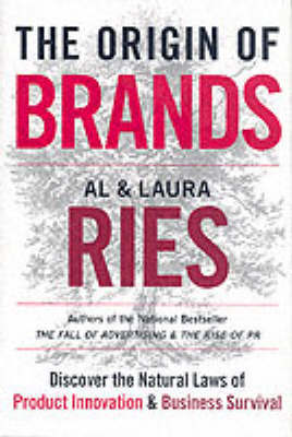 The Origin of Brands: Discover the Natural Laws of Product Innovation and Business Survival by Al Ries image