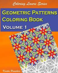 Geometric Patterns Coloring Book Volume 1 by Kristin Preachers