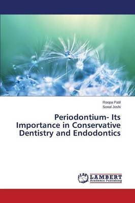 Periodontium- Its Importance in Conservative Dentistry and Endodontics by Patil Roopa
