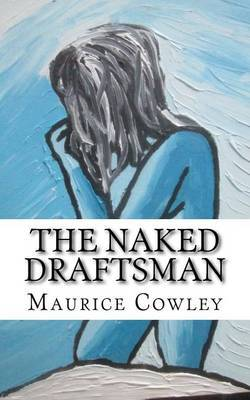 The Naked Draftsman: Life Drawing, Nudity and the Function of Clothing by Prof Maurice Cowley image