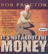 It's Not about the Money by Bob Proctor