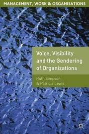 Voice, Visibility and the Gendering of Organizations by Patricia Lewis