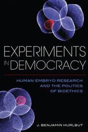 Experiments in Democracy by Benjamin Hurlbut