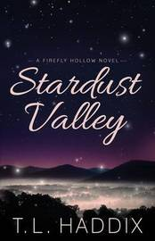 Stardust Valley by T L Haddix