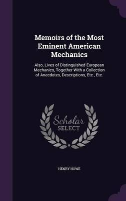 Memoirs of the Most Eminent American Mechanics by Henry Howe image