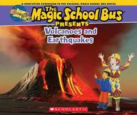Magic School Bus Presents: Volcanoes & Earthquakes by Tom Jackson
