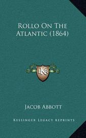 Rollo on the Atlantic (1864) by Jacob Abbott