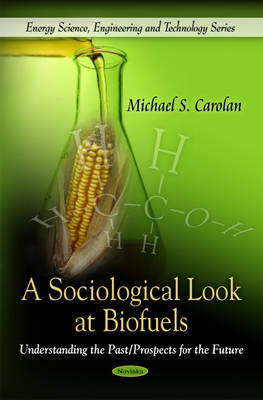 Sociological Look at Biofuels by Michael S. Carolan