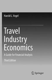 Travel Industry Economics by Harold L. Vogel