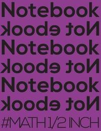 Notebook Not eBook #math 1/2 Inch by Spicy Journals