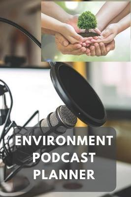 Environment Podcast Planner by Gail Notebooks