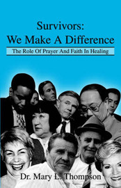 Survivors: We Make a Difference: The Role of Prayer and Faith in Healing by Mary L. Thompson image