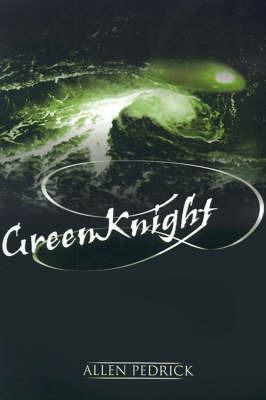 GreenKnight by Allen R. Pedrick