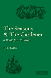 The Seasons and the Gardener: A Book for Children by H.E. Bates
