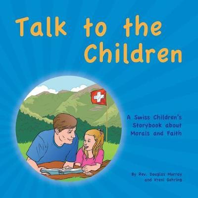 Talk to the Children by Rev Douglas Murray