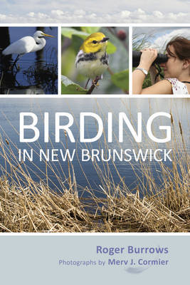 Birding in New Brunswick by Roger Burrows