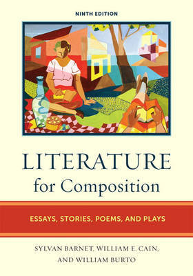 Literature for Composition: Essays, Stories, Poems, and Plays by Sylvan Barnet