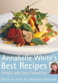 Annabelle White's Best Recipes: Simple and Easy Favourites by Annabelle White