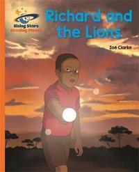 Reading Planet - Richard and the Lions - Orange: Galaxy by Zoe Clarke